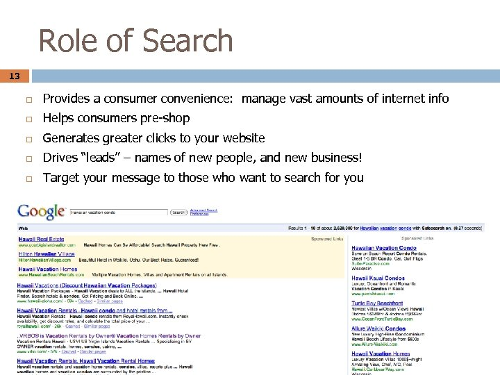 Role of Search 13 Provides a consumer convenience: manage vast amounts of internet info