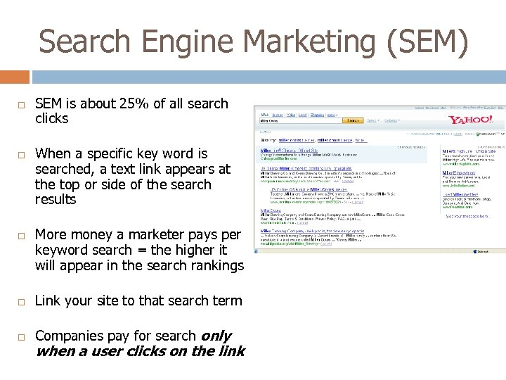 Search Engine Marketing (SEM) SEM is about 25% of all search clicks When a