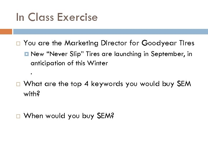 """In Class Exercise You are the Marketing Director for Goodyear Tires New """"Never Slip"""""""