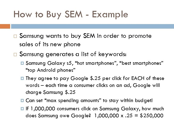 How to Buy SEM - Example Samsung wants to buy SEM in order to