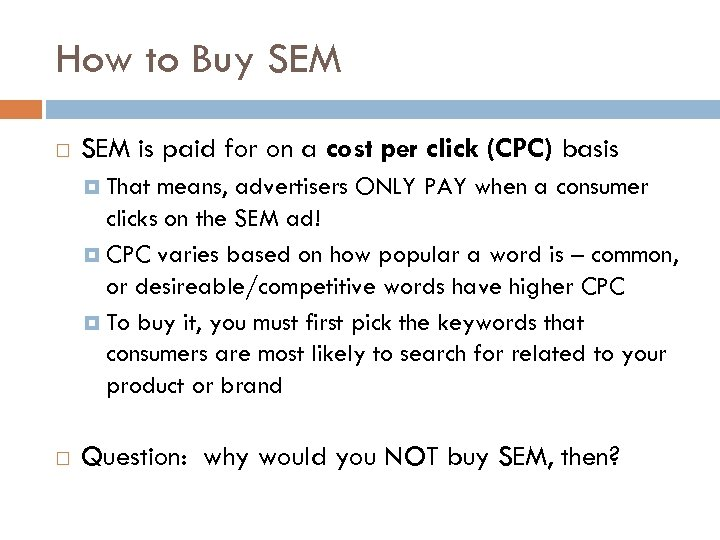 How to Buy SEM is paid for on a cost per click (CPC) basis