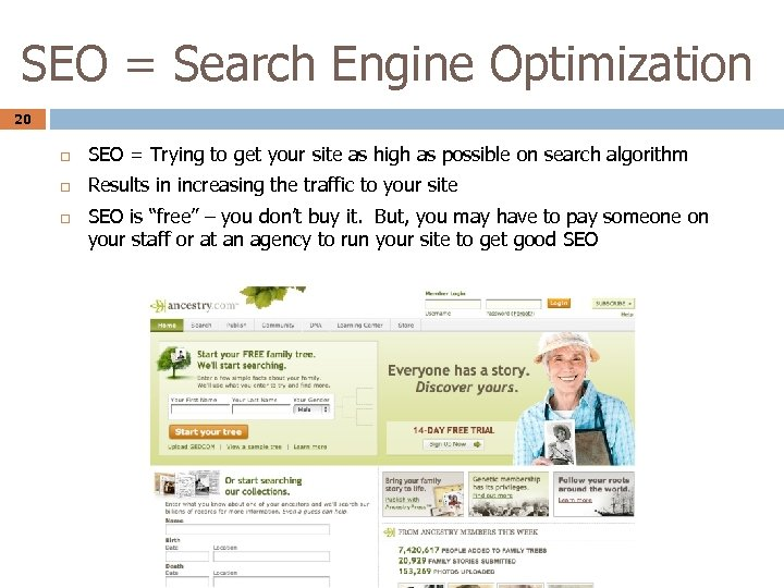 SEO = Search Engine Optimization 20 SEO = Trying to get your site as