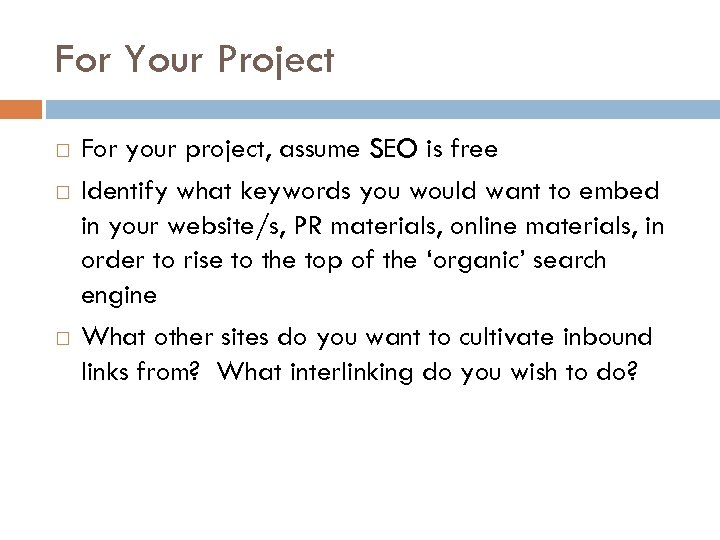 For Your Project For your project, assume SEO is free Identify what keywords you