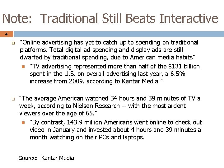 """Note: Traditional Still Beats Interactive 4 """"Online advertising has yet to catch up to"""
