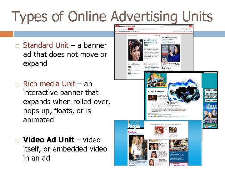 Types of Online Advertising Units Standard Unit – a banner ad that does not