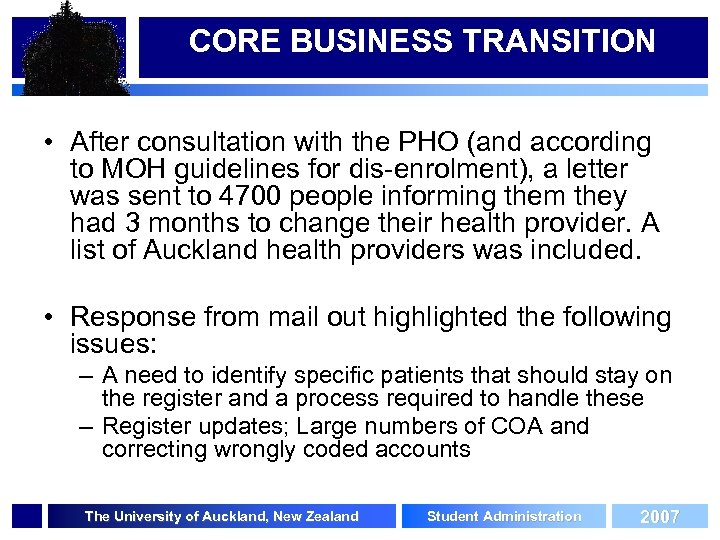 CORE BUSINESS TRANSITION • After consultation with the PHO (and according to MOH guidelines