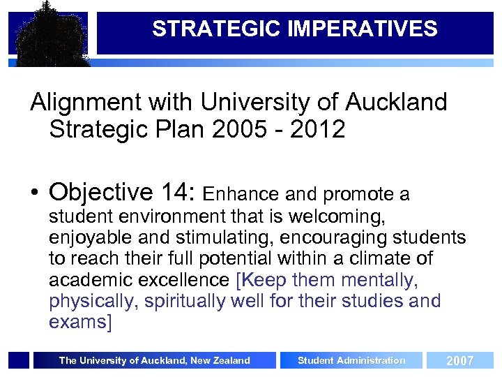 STRATEGIC IMPERATIVES Alignment with University of Auckland Strategic Plan 2005 - 2012 • Objective