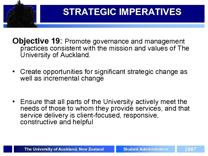 STRATEGIC IMPERATIVES Objective 19: Promote governance and management practices consistent with the mission and