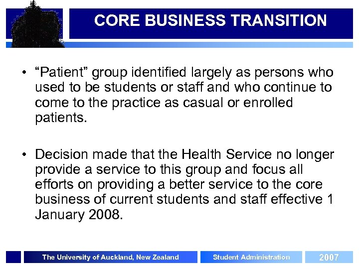"""CORE BUSINESS TRANSITION • """"Patient"""" group identified largely as persons who used to be"""