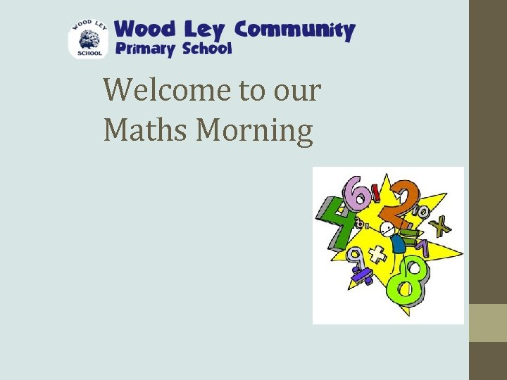 Welcome to our Maths Morning