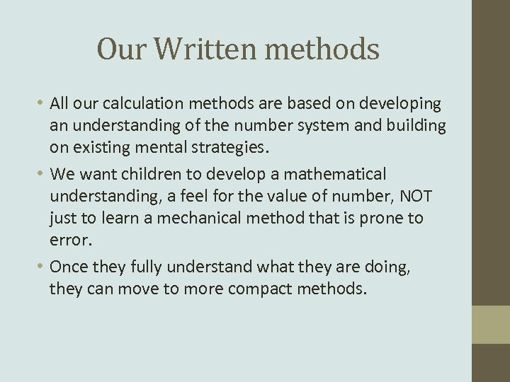 Our Written methods • All our calculation methods are based on developing an understanding