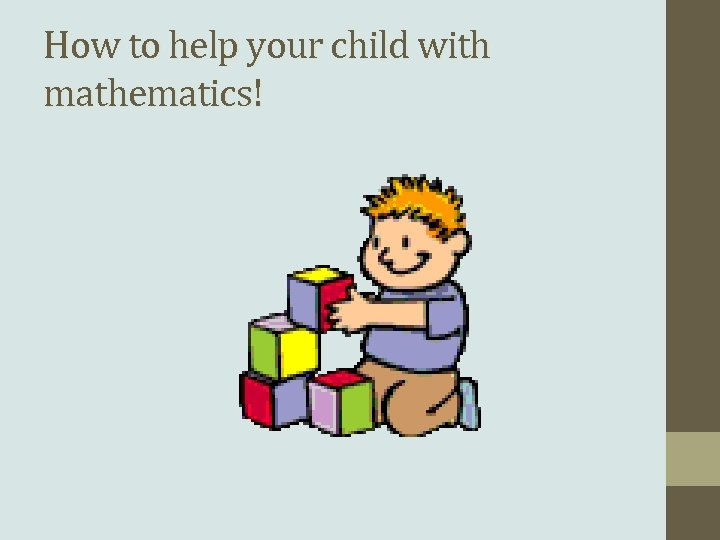 How to help your child with mathematics!