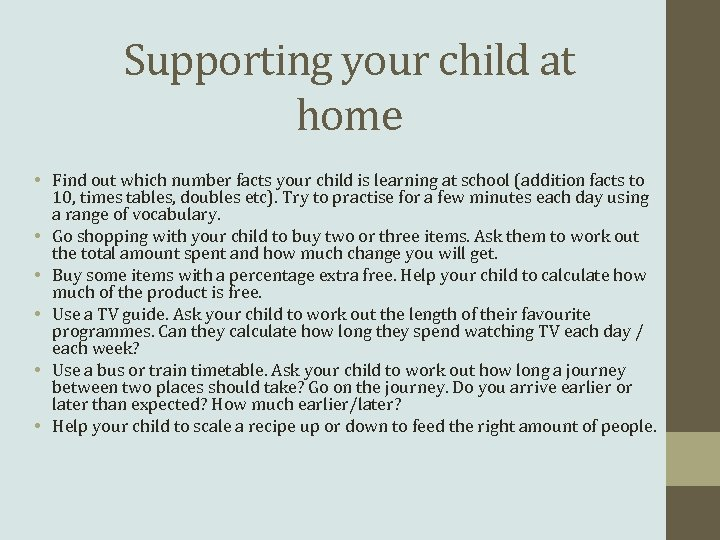 Supporting your child at home • Find out which number facts your child is
