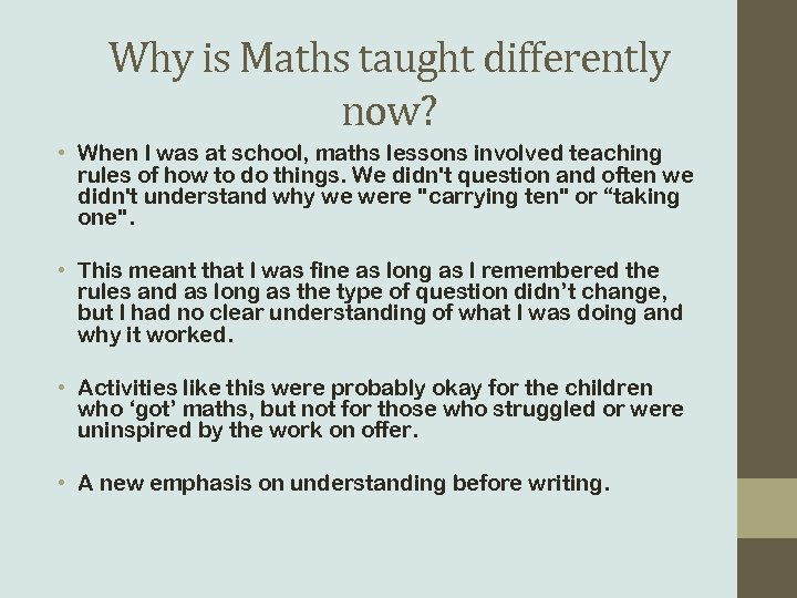 Why is Maths taught differently now? • When I was at school, maths lessons