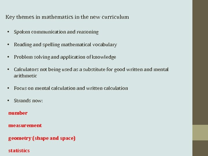 Key themes in mathematics in the new curriculum • Spoken communication and reasoning •