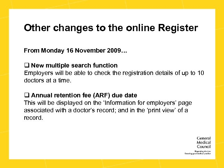 Other changes to the online Register From Monday 16 November 2009… q New multiple