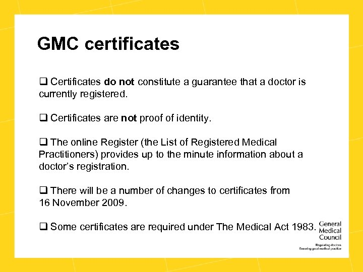 GMC certificates q Certificates do not constitute a guarantee that a doctor is currently