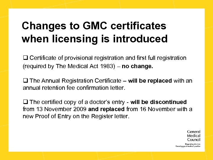 Changes to GMC certificates when licensing is introduced q Certificate of provisional registration and