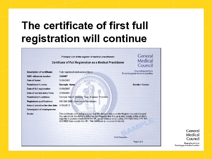 The certificate of first full registration will continue