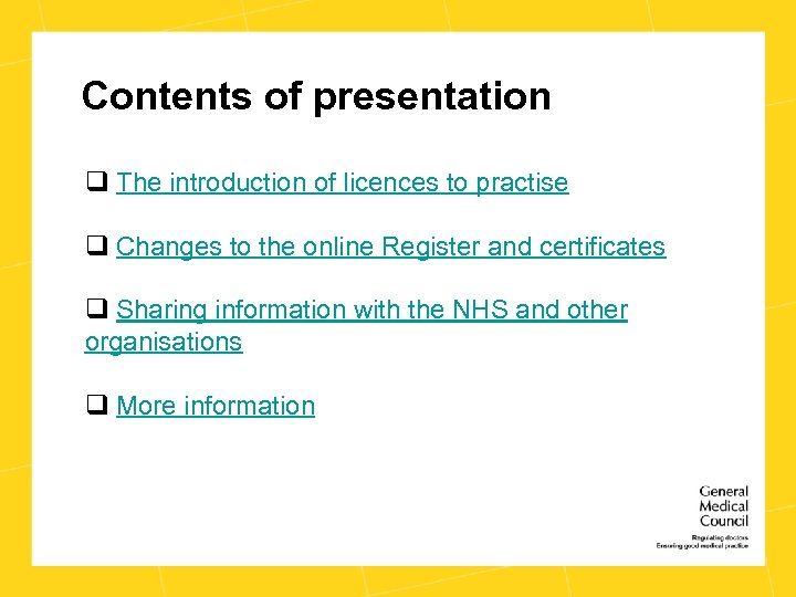 Contents of presentation q The introduction of licences to practise q Changes to the