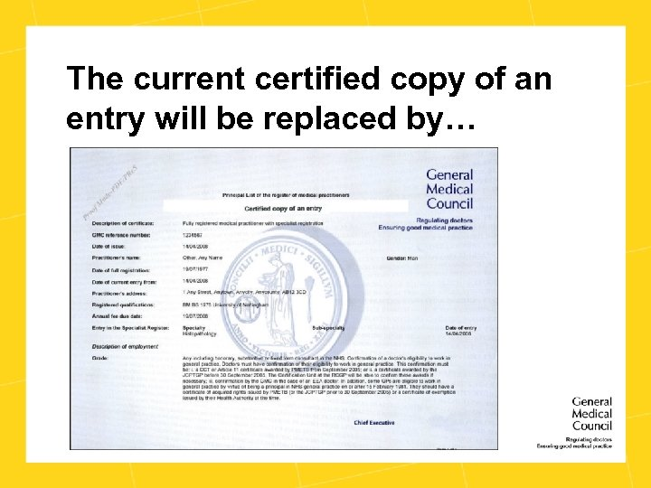 The current certified copy of an entry will be replaced by…
