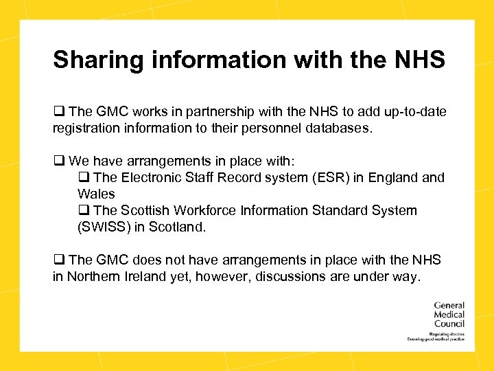 Sharing information with the NHS q The GMC works in partnership with the NHS
