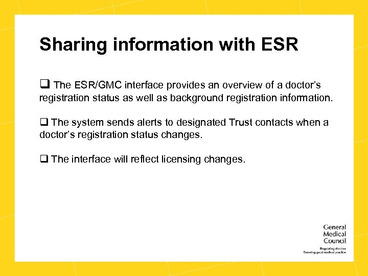 Sharing information with ESR q The ESR/GMC interface provides an overview of a doctor's