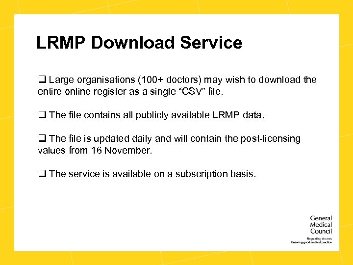 LRMP Download Service q Large organisations (100+ doctors) may wish to download the entire