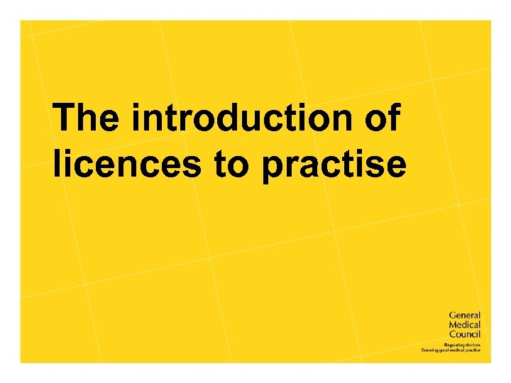 The introduction of licences to practise
