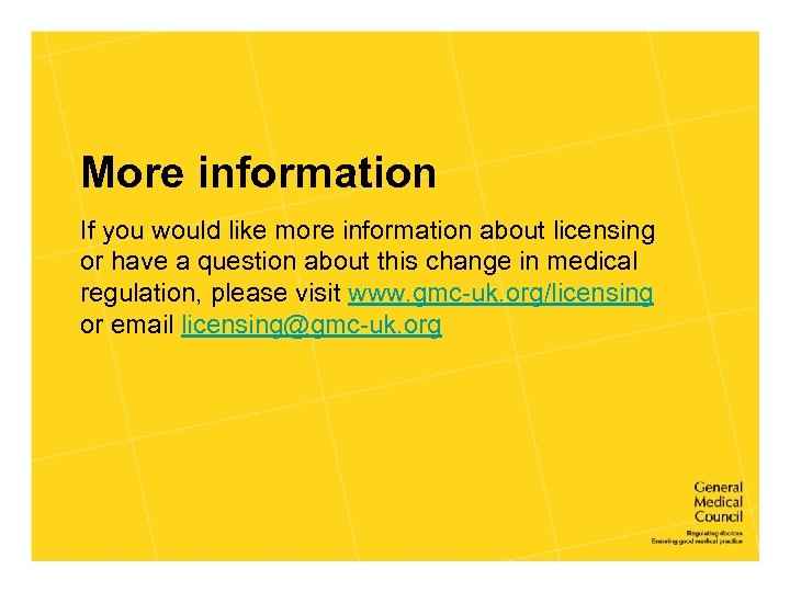 More information If you would like more information about licensing or have a question
