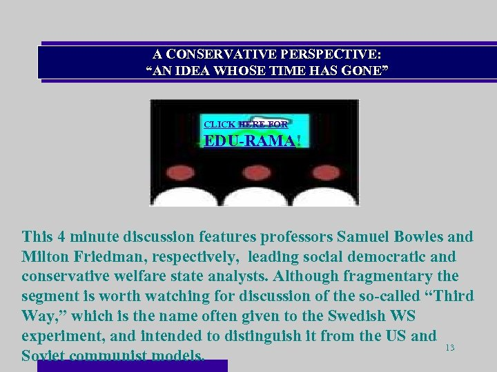 "A CONSERVATIVE PERSPECTIVE: ""AN IDEA WHOSE TIME HAS GONE"" CLICK HERE FOR EDU-RAMA! This"