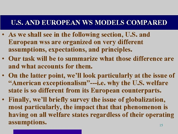 U. S. AND EUROPEAN WS MODELS COMPARED • As we shall see in the