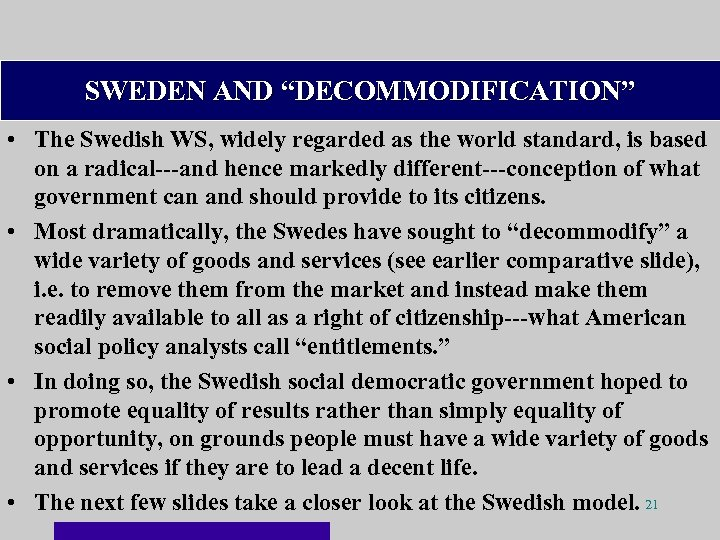"SWEDEN AND ""DECOMMODIFICATION"" • The Swedish WS, widely regarded as the world standard, is"