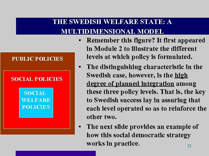 THE SWEDISH WELFARE STATE: A MULTIDIMENSIONAL MODEL • Remember this figure? It first appeared