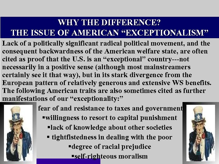 "WHY THE DIFFERENCE? THE ISSUE OF AMERICAN ""EXCEPTIONALISM"" Lack of a politically significant radical"
