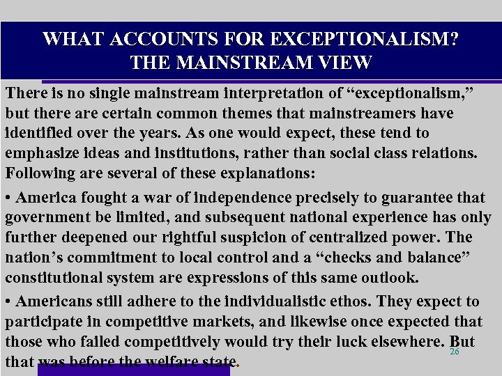 WHAT ACCOUNTS FOR EXCEPTIONALISM? THE MAINSTREAM VIEW There is no single mainstream interpretation of