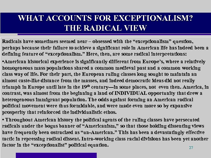 WHAT ACCOUNTS FOR EXCEPTIONALISM? THE RADICAL VIEW Radicals have sometimes seemed near – obsessed