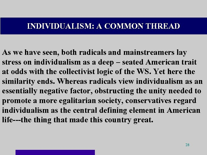 INDIVIDUALISM: A COMMON THREAD As we have seen, both radicals and mainstreamers lay stress