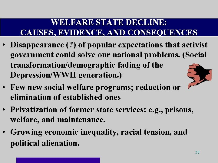 • • WELFARE STATE DECLINE: CAUSES, EVIDENCE, AND CONSEQUENCES Disappearance (? ) of