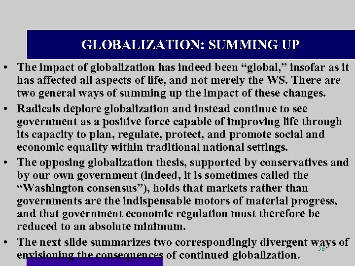 "GLOBALIZATION: SUMMING UP • The impact of globalization has indeed been ""global, "" insofar"