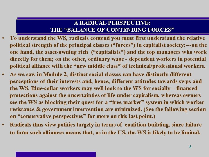 "A RADICAL PERSPECTIVE: THE ""BALANCE OF CONTENDING FORCES"" • To understand the WS, radicals"