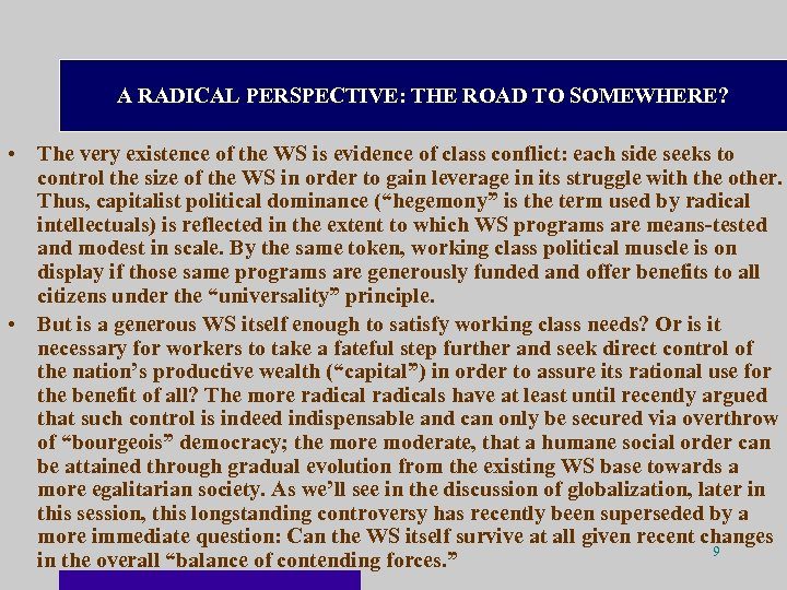 A RADICAL PERSPECTIVE: THE ROAD TO SOMEWHERE? • The very existence of the WS
