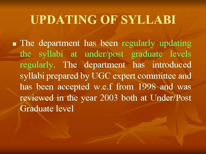 UPDATING OF SYLLABI n The department has been regularly updating the syllabi at under/post