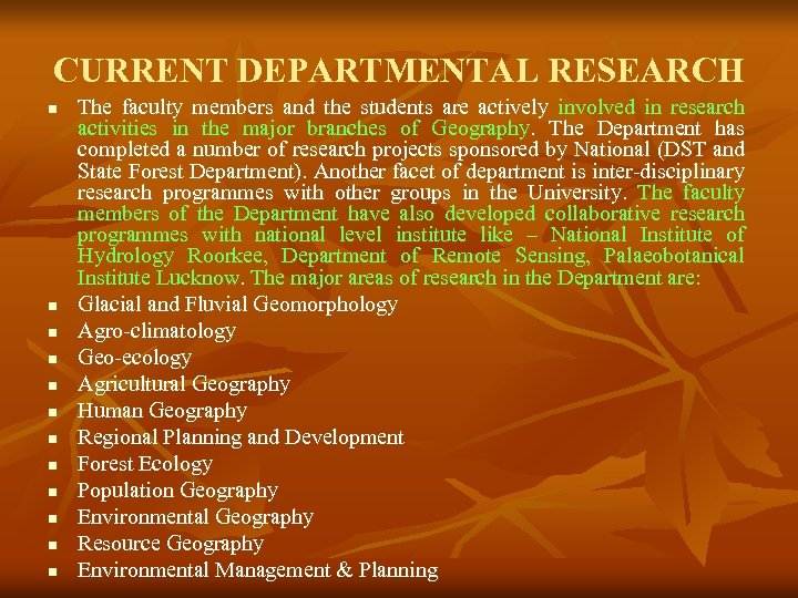 CURRENT DEPARTMENTAL RESEARCH n n n The faculty members and the students are actively