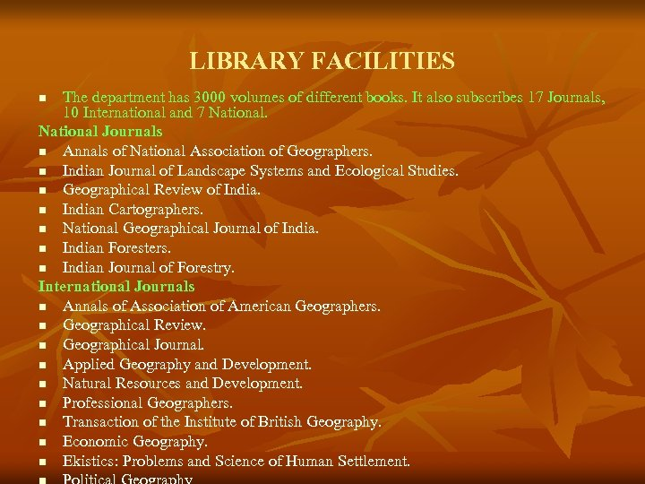 LIBRARY FACILITIES The department has 3000 volumes of different books. It also subscribes 17