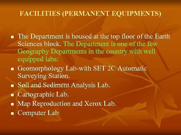 FACILITIES (PERMANENT EQUIPMENTS) n n n The Department is housed at the top floor
