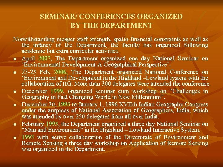 SEMINAR/ CONFERENCES ORGANIZED BY THE DEPARTMENT Notwithstanding meager staff strength, spatio-financial constraints as well
