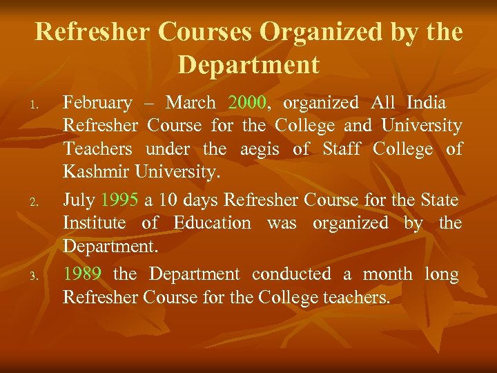 Refresher Courses Organized by the Department 1. 2. 3. February – March 2000, organized