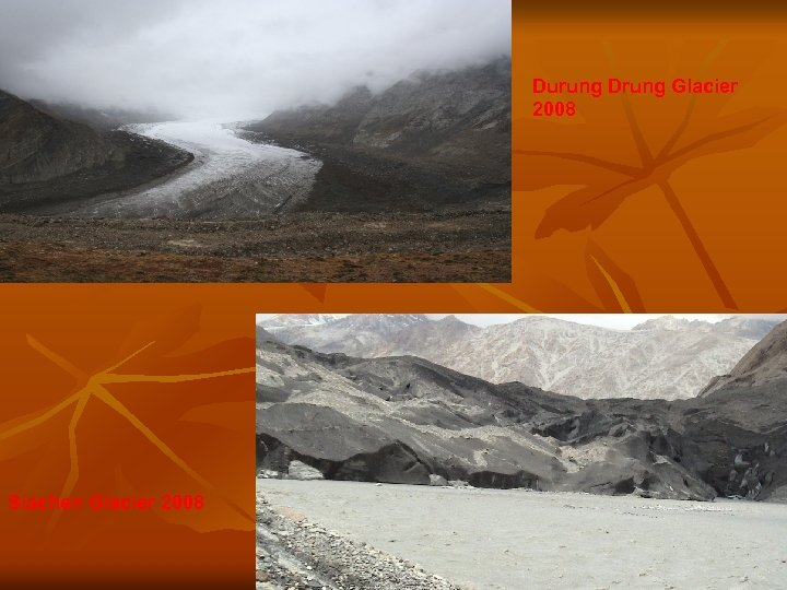 Durung Drung Glacier 2008 Siachen Glacier 2008