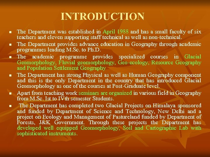 INTRODUCTION n n n The Department was established in April 1988 and has a